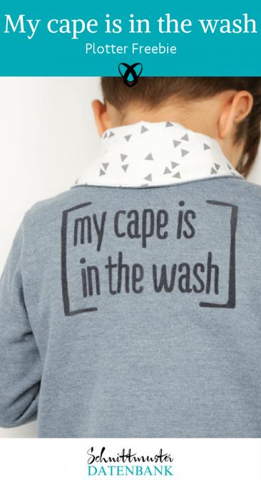 my cape is in the wash plotter freebie plotterdatei superhelden kostenlose Schnittmuster Gratis-Nähanleitung