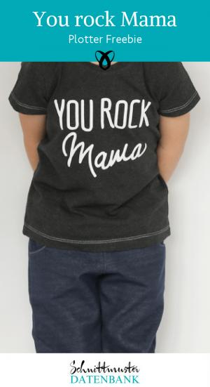 You rock Mama Plotter-Freebie kostenlose Plottdatei kostenlose Schnittmuster Gratis-Nähanleitung