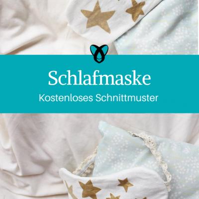 Schlafmaske Schlafbrille Nähen fürs Schlafzimmer Geschenkideen Nähen für die Freundin kostenloses Schnittmuster Gratis-Nähanleitung