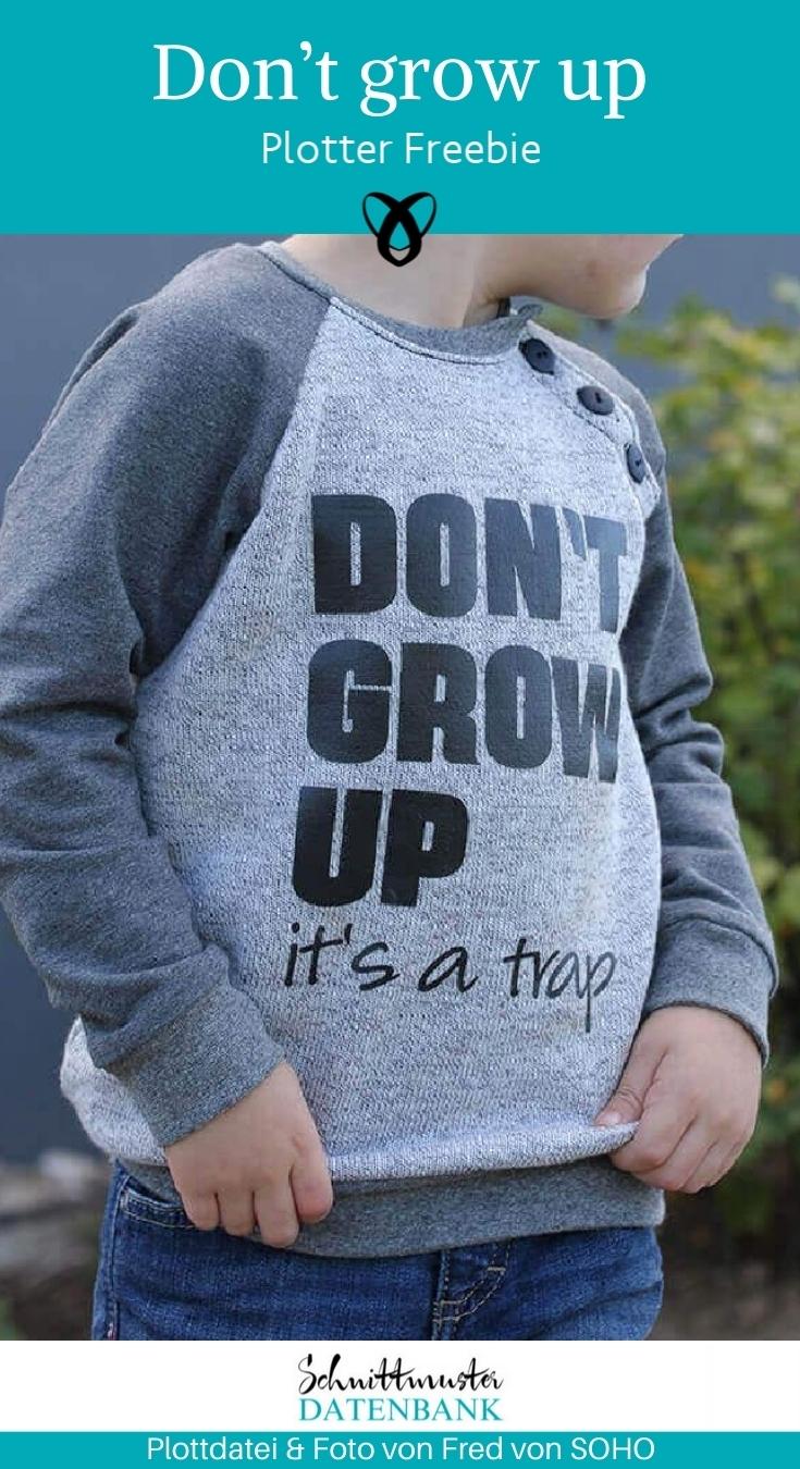Dont grow up its a trap Plotter Freebie kostenlos gratis Download Plottdatei für Kinder