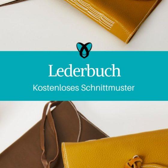 Lederbuch Notizbuch Reisebuch Tagebuch Geschenke nähen kostenlose Schnittmuster Gratis-Nähanleitung
