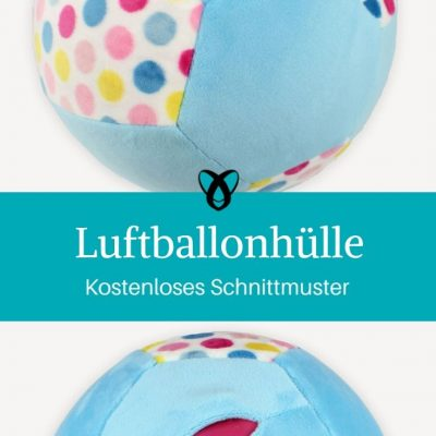 Luftballonhülle Spielzeug Nähen für Kinder kostenlose Schnittmuster Gratis-Nähanleitung