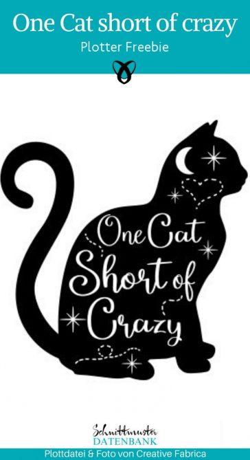 Crazy Catlady Plottdatei One Cat short of crazy Katze Plotter-Freebie Katzenliebhaber kostenlose Schnittmuster Gratis-Nähanleitung