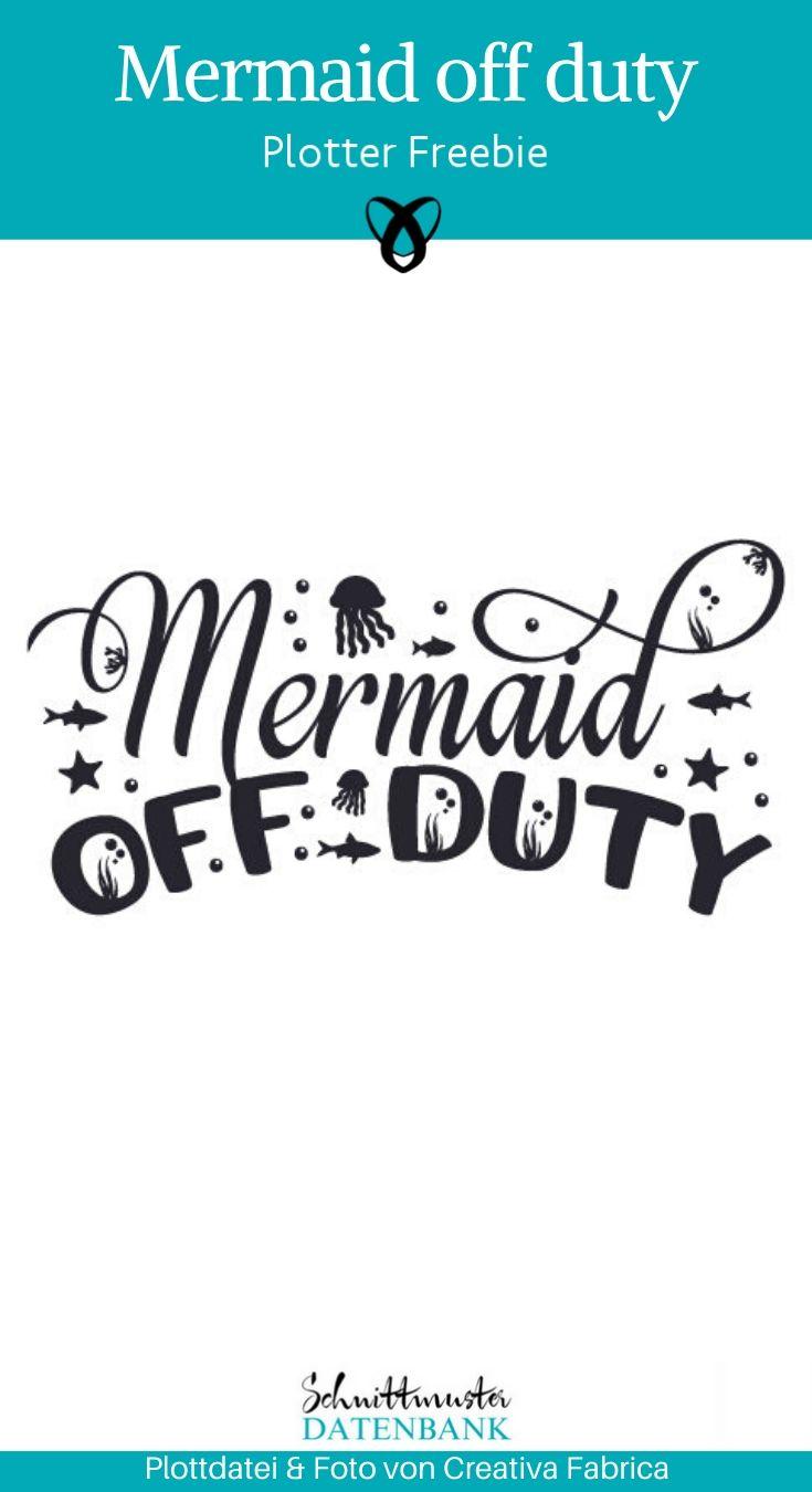 mermaid off duty plotterfreebie plottdatei kostenlos kostenlose Schnittmuster Gratis-Nähanleitung