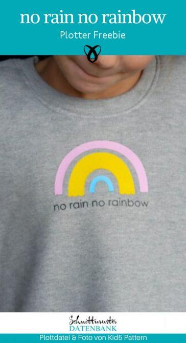 no rain no rainbow plotterfreebie plottdatei kostenlos kostenlose Schnittmuster Gratis-Nähanleitung