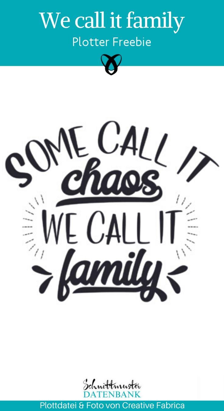 We call it family kostenlose Plottdatei plotterfreebie kostenlose Schnittmuster Gratis-Nähanleitung Familie