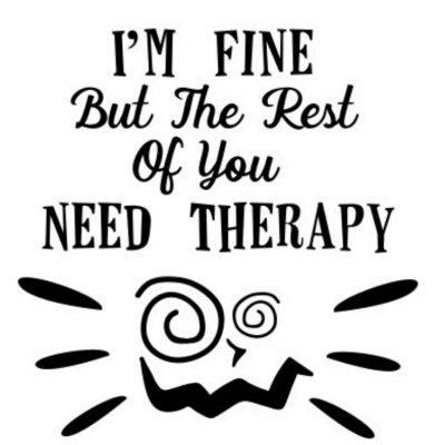 im fine but rest of you needs therapy plotter-freebie kostenlose Plottdatei kostenlose Schnittmuster Gratis-Nähanleitung Spruch verrückt