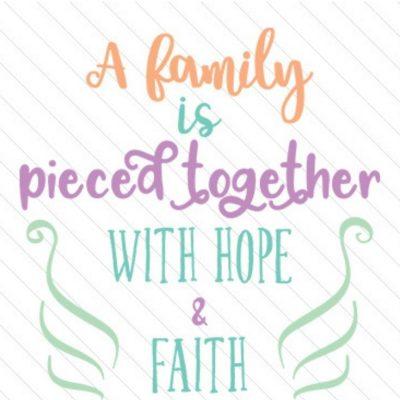 Plotter-Freebie Family pieced together with hope and faith familie hoffnung glaube zusammenhalten kostenlose Plottdatei kostenlose Schnittmuster Gratis-Nähanleitung