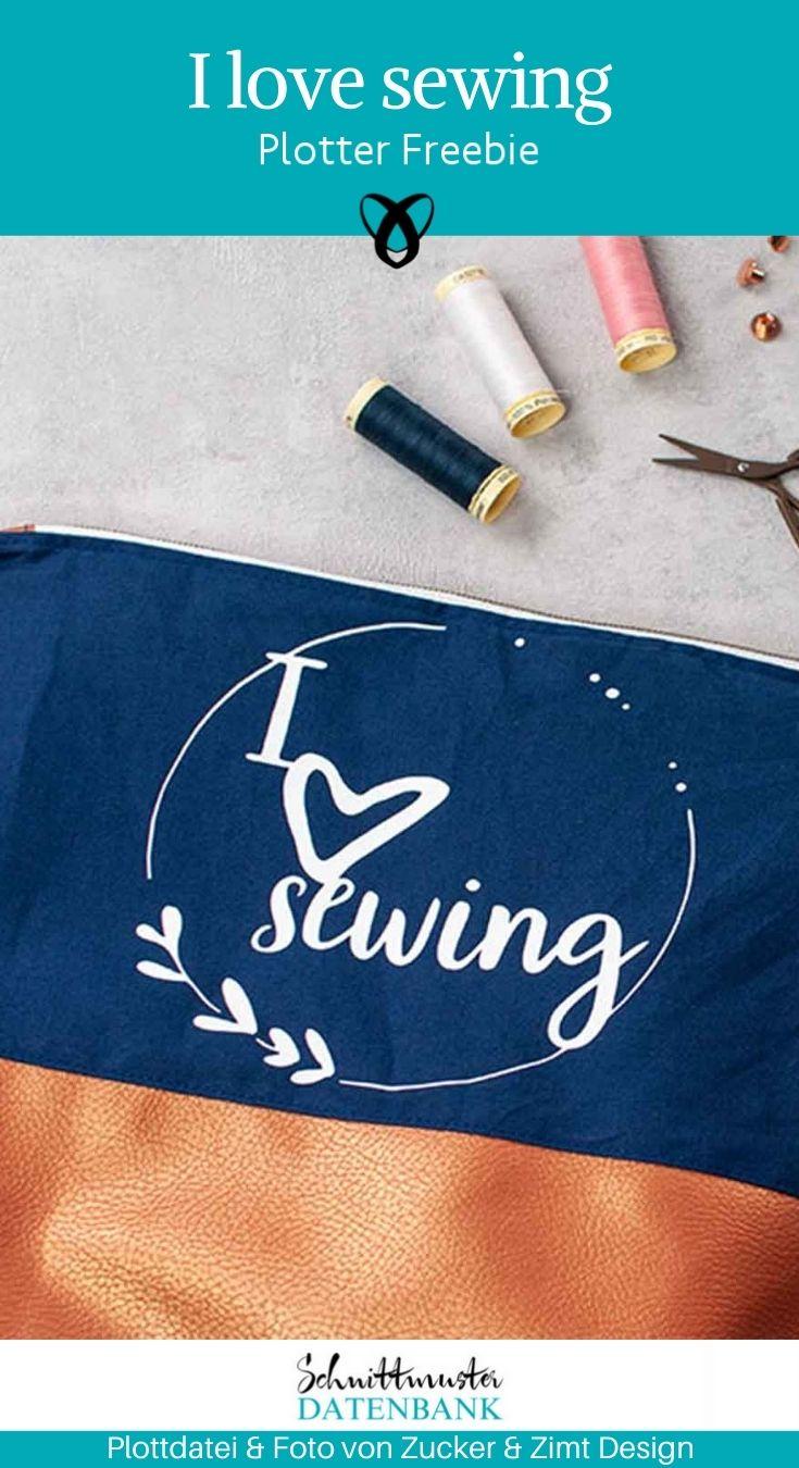 Plotter-Freebie I love Sewing ich liebe Nähen kostenlose schnittmuster Gratis-Nähanleitung